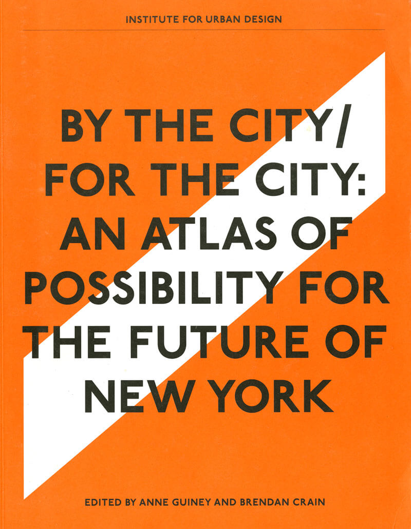 By the City / For the City: An Atlas of Possibility for the Future of New York Publication Cover